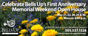 Bells Up Winery to Celebrate First Anniversary with Public Open House Hours the Weekend Before and Weekend of Memorial Day